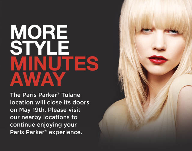 The Paris Parker?ulane location will close its doors on May 19th.?lease visit our nearby locations to continue enjoying your Paris Parker experience.